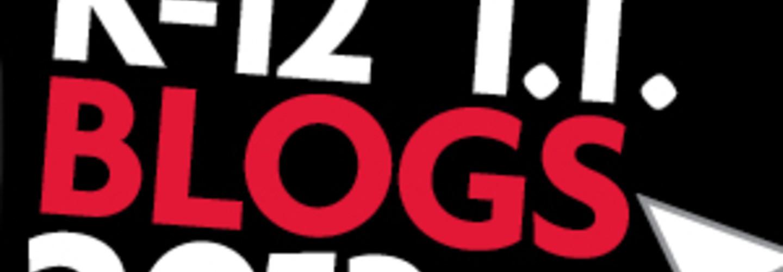The 2013 Honor Roll: EdTech's Must-Read K–12 IT Blogs